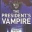 สายลับระห่ำโลก (The President's Vampire) (Nathaniel Cade #2) thumbnail 1